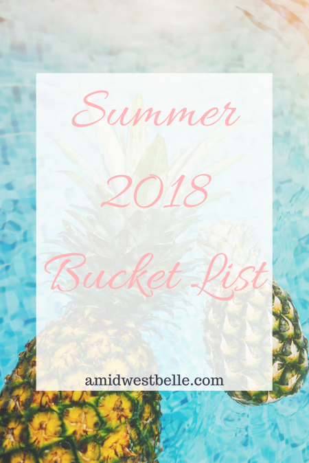 Summer 2018 Bucket List | amidwestbelle.com