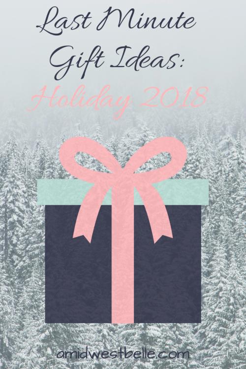 2018 Last Minute Gift Ideas