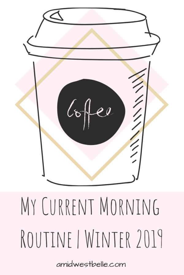 My Current Morning Routine _ Winter 2019