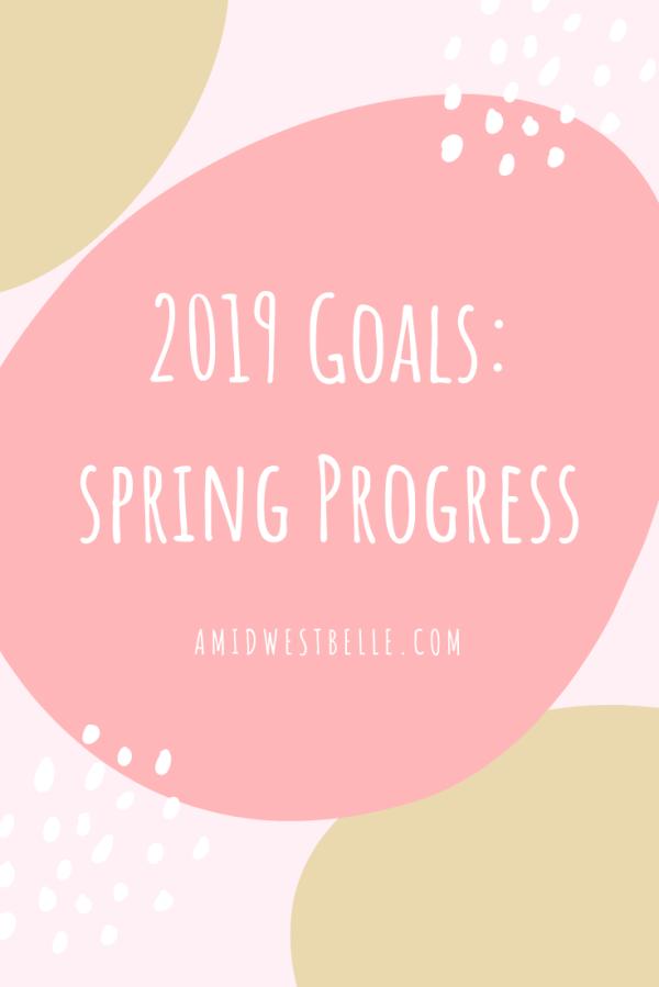 2019 Goals: Spring Progress - A Midwest Belle