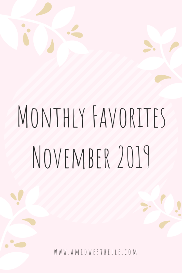 Monthly Favorites | November 2019 - A Midwest Belle