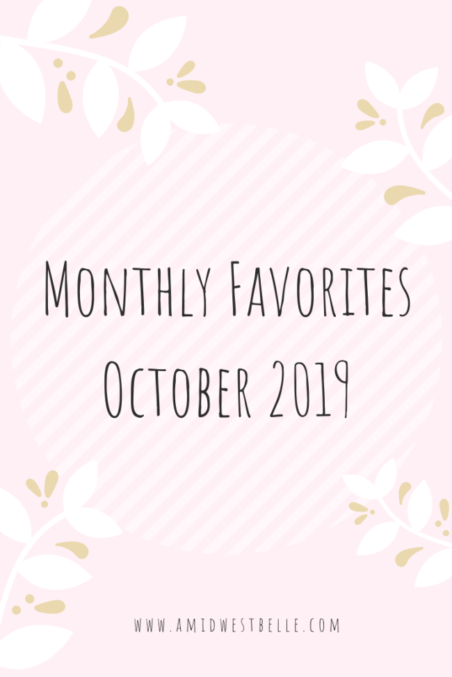 Monthly Favorites | October 2019 - A Midwest Belle